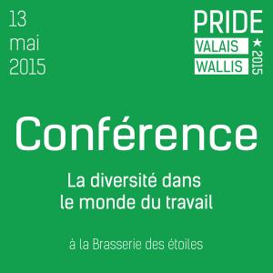Pride Valais : conférence « La diversité dans le monde du travail »|13.05.15